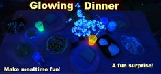 Growing A Jeweled Rose: Make Mealtime Fun- Glowing Dinner plus more links to other glow in the dark fun activities such as glow water!