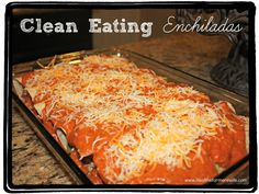 Recipe for Clean Eating Enchiladas - 100% Whole Wheat Tortillas, no suagr, no salt. Very healthy meal that can be froze, stored and made ahead of time. {www.lifeofthefarmerswife.com}