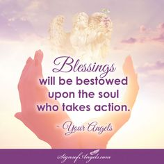 Your Angels want you to know they are there waiting for your next step. Have faith and take the step.   ~ Karen Borga, The Angel Lady
