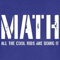 All the cool kids are doing it Women's T-Shirts Math Jokes, Math Humor, Math Design, Math Shirts, 3rd Grade Math, Math For Kids, Geek Chic, Things To Know, Cool Kids