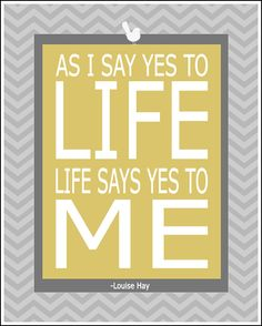 YES to Life Louise Hay Inspirational quote by 7-Wonders Design