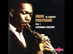John Coltrane - My Favorite Things (Stockholm, November 23, 1961) - YouTube