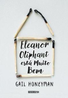 Eleanor Oliphant está muito bem - Cheiro de Livro