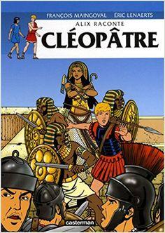 Amazon.fr - Alix raconte : Cléopâtre - Jacques Martin, François Maingoval, Eric Lenaerts - Livres