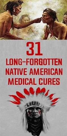 Natural Home Remedies 31 Long-Forgotten Native American Medical Cures Holistic Remedies, Natural Health Remedies, Natural Cures, Natural Healing, Herbal Remedies, Natural Foods, Natural Products, Natural Beauty, Healing Herbs