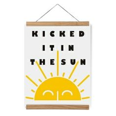 Image of Kicked it in the Sun Poster