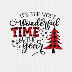 Its the Most Wonderful Time of the Year Svg Christmas Svg Buffalo Plaid Svg Christmas Svg Designs Christmas Cut Files Cricut Cut Files Ideen Plaid Christmas, Christmas Svg, Christmas Printables, Christmas Projects, Christmas Decorations, Christmas Images, Christmas Design, Christmas Decals, Cricut Christmas Cards