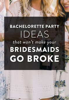 How To Have A Bachelorette Party That Doesnt Make Your Bridesmaids Go Broke