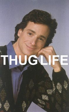 Oh Bob Saget.i probably think this is funnier than it really is lol I Love To Laugh, Make Me Smile, Thug Life T Shirts, Full House, Just For Laughs, Laugh Out Loud, The Funny, My Idol, I Laughed