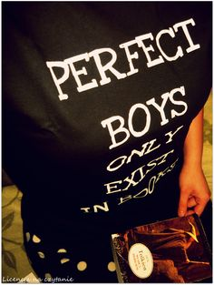 Perfect boys only exist in books. <3