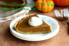 Clean Honey Pumpkin Pie (Egg-Free, Oil-Free, Dairy-Free)