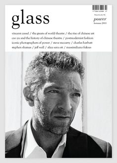 "Glass Magazine - Issue 7 (Autumn has the theme ""Power""Ben Slater (Art Director) and Nicola Kavanagh (Editor-in-Chief) Vincent Cassel, Jean Pierre Cassel, Monica Bellucci, Jeff Wall, World Theatre, Steve Mccurry, Face Reference, Black And White Man, Celebrity Portraits"