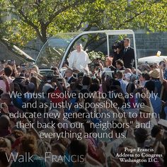 Resolve to live as nobly and justly as possible. #WalkwithFrancis