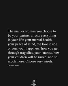 The Man Or Woman You Choose To Be Your Partner Affects Everything In Your Life - Trend Relationship Quotes 2019 Choices Quotes, Goal Quotes, True Quotes, Words Quotes, Quotes To Live By, Qoutes, Sayings, Partner Quotes, Relationship Quotes