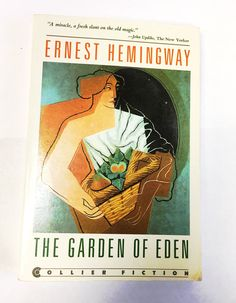 The Garden of Eden by Ernest Hemingway. American writer glamour. Classic literature. American fiction. Posthumous