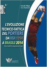L'evoluzione tecnico-tattica del portiere da USA 1994 a Brasile 2014 -  http://www.calzetti-mariucci.it/shop/prodotti/levoluzione-tecnico-tattica-del-portiere-da-usa-1994-a-brasile-2014