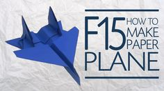 How to Make a paper airplane F-15 Best Plane in the World