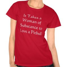 Pitbull Awareness Tshirt. It's a privledge to have one of these dogs in your life, not the other way round ...