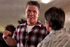 """""""I'm going to cut you a break.....now make like a tree, and get out of here"""" - Biff Tannen (Back to the Future)"""