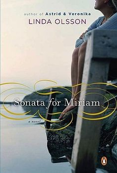 Book List~8/1/10~Sonata for Miriam by Linda Olsson 3.42 of 5 stars · 695 ratings · 137 reviews A haunting novel of loss, love, and human connection Linda Olsson's first novel, Astrid & Veronika, introduced readers to her gorgeous prose, and her extraordinary understanding of human relationships. With her second novel, she once again charts that terrain in a novel that also explores the significant impact of history on ind ...more PB, 304 pages Pub- 2009