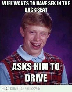 Asks him to drive