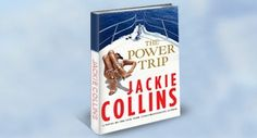 """Newest novel by Jackie Collins """"The Power Trip."""""""
