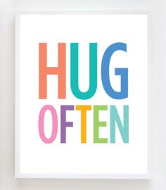 Hug Often Wall Art Print