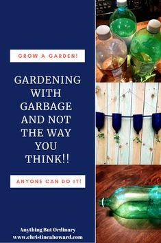 Gardening With Garbage - And Not The Way You Think! Topsy Turvy Planter, Bottom Of The Bottle, Recycled Garden, Bottle Garden, Lush Garden, Juice Bottles, Printable Designs, No Way, Growing Plants