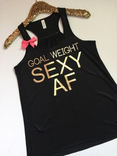 Goal Weight Sexy AF - BLACK - Ruffles with Love - RWL -Racerback Tank - Womens Fitness - Workout Clothing - Workout Shirts with Sayings Black tank with Metallic Gold lettering complete with a pink bow Fitness Motivation, Fitness Goals, Fitness Hacks, Women's Fitness, Fitness Watch, Ladies Fitness, Fitness Exercises, Female Fitness, Fitness Quotes