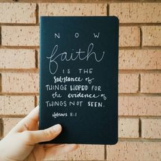 Now faith is the assurance of things hoped for, the conviction of things not seen.  (Hebrews 11:1 ESV)