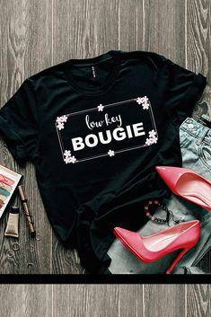 Low Key Bougie Tee – Melissa Jean Boutique Low Key, Latest Fashion, Attitude, Slim, Unisex, T Shirts For Women, Boutique, Sweatshirts, Tees