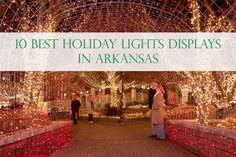 10 Best Christmas Light Displays in Arkansas