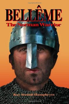 BELLEME The Norman Warrior (Bellême series) by Mr Roy Stedall-Humphryes http://www.amazon.com/dp/1480177768/ref=cm_sw_r_pi_dp_kYNqub01VQF5Y