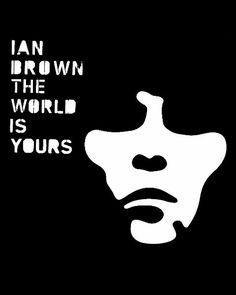 World Is Yours by Ian Brown (lead singer of The Stone Roses) Perfect Music, Music Love, Music Is Life, Stone Roses, Name Design, Film Books, Vintage Music, Album Covers, Pop Art