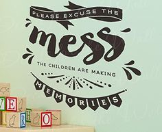 Please Excuse The Mess Children Making Memories - Girls or Boys Room Kids Baby Nursery Family Children - Wall Lettering Decal Sticker Decor Adhesive Vinyl Quote Art Saying Decoration. This decal says 'Please excuse the mess the children are making memories'. Easy to apply and can be cleanly removed without damaging your walls. Instructions are included with your order. Apply to walls, doors, windows, or any other smooth or semi-textured surface. Premium exhibition-grade vinyl films by…