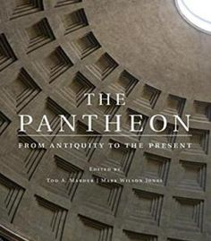 The Pantheon: From Antiquity To The Present PDF