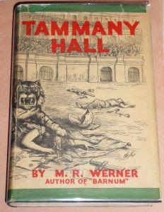 Tammany Hall by M.R. Werner, New York: Doubleday, Doran, 1928, dj illustrator, Thomas Nast