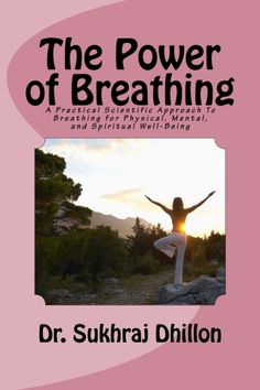 """Excellent Advice *****   Nobody really knows how to breathe. This savvy book clues you in without boring you to tears. It's a terrific self-helper.  """"The Power of Breathing"""""""