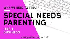 Episode 3 - Learn how to treat special needs parenting like a business increase productivity, create better outcomes and gain more control