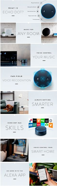 NEW - Echo Dot: Uses the Alexa Voice Service to play music, provide information, read the news, set alarms, control smart home devices, and more using just your voice Connects to speakers over Bluetooth or with the included audio cable to play music from Prime Music, Spotify, Pandora, iHeartRadio, and TuneIn Includes a built-in speaker so it can work on its own as a smart alarm clock in the bedroom, an assistant in the kitchen, or anywhere you might want a voice-controlled computer