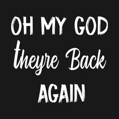 Check out this awesome 'Oh+My+God+Theyre+Back+Again+Boy+Band+Mens+Womens+Shirt' design on Boy Bands, Shirt Designs, God, Awesome, Check, T Shirt, Women, Dios, Tee