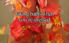 If I did this EVERY time I was stressed then I would be taking a bath all the time..