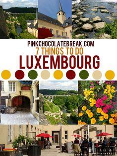 7 Things To Do in Luxembourg - Pink Chocolate Break - Color Me Happy http://www.pinkchocolatebreak.com/7-things-to-do-in-luxembourg/