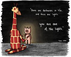 There are darknesses in life, and there are lights. You are one of the lights. - Bram Stoker - Motivating Giraffe by Penny Giraffe Quotes, Giraffe Art, Cute Giraffe, I Wish You Enough, Thanksgiving Letter, Online Social Networks, Social Media, Giraffe Pictures, Standing In The Rain