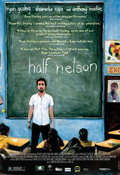 Half Nelson - seen in June. My rating 6,5/10