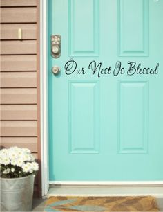 Merveilleux Our Nest Is Blessed Outside Front Door Decal By BlueMonkeyGraphics, $10.00  Turquoise Front Doors,