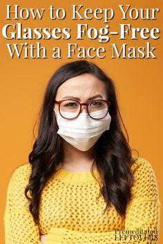 lady with fog-free glasses while wearing a face mask Easy Face Masks, Best Face Mask, Diy Face Mask, Health And Fitness Tips, Health Tips, Foggy Glasses, People With Glasses, All Natural Cleaners, Free Glasses
