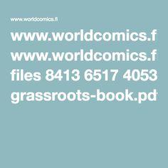 Grassroots Comics www.worldcomics.fi files 8413 6517 4053 grassroots-book.pdf