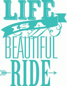 Silhouette Design Store - View Design #45424: 'life is beautiful ride' phrase