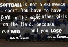 You win as a team and you lose as a team. I guess that's why my team split up. After 2 state titles and place in the World Series I guess we just forgot how to be a team! Softball Memes, Girls Softball, Fastpitch Softball, Softball Players, Softball Stuff, Softball Things, Softball Problems, Softball Cheers, Softball Crafts